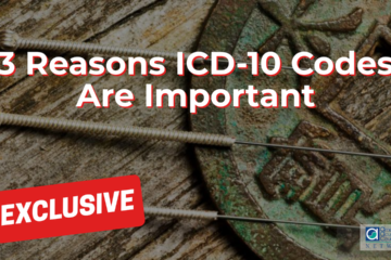 3 Reasons ICD-10 Codes Are Important