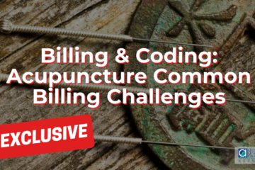 Billing & Coding: Acupuncture Common Billing Challenges