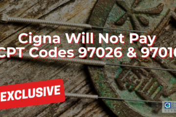 Billing & Coding: Cigna Will Not Pay CPT Codes 97026 & 97016