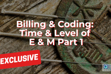 Billing & Coding: Time & Level of E & M Part 1
