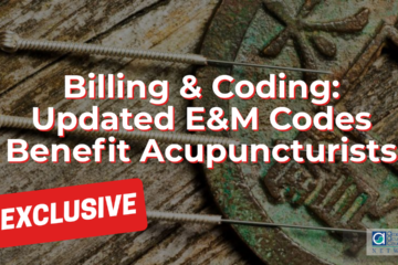 Billing & Coding: Updated E&M Codes Benefit Acupuncturists