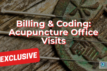 Billing & Coding: Acupuncture Office Visits
