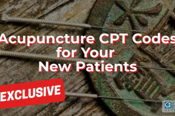 Acupuncture CPT Codes for Your New Patients