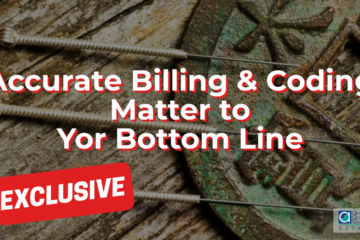 Accurate Billing & Coding Matters to Your Bottom Line